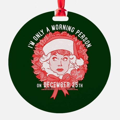 Lucy Morning Person on December 25th Ornament