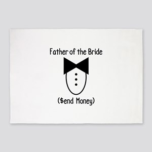 Father of the Bride ($end Money) 5'x7'Area Rug