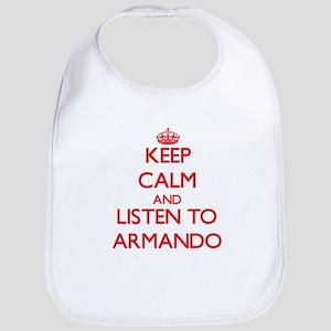 Keep Calm and Listen to Armando Bib