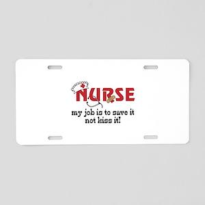 Nurse My Job Is to save It Not Kiss it! Aluminum L
