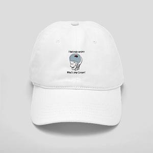 I had brain surgery what's yo Cap