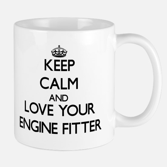 Keep Calm and Love your Engine Fitter Mugs
