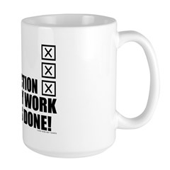 My Work Is Done! Large Mug