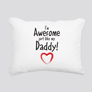 Im Awesome just like my Daddy! Rectangular Canvas