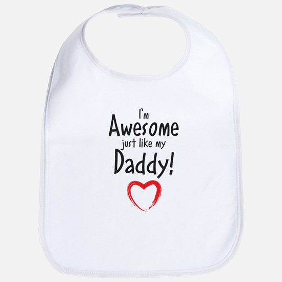 Im Awesome just like my Daddy! Bib