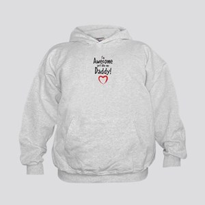 Im Awesome just like my Daddy! Hoodie