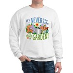 Plant a Garden Sweatshirt
