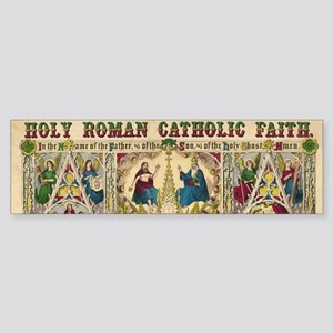Holy Roman Catholic Faith Bumper Sticker