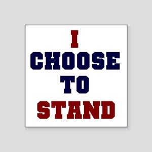 I Choose To Stand Sticker