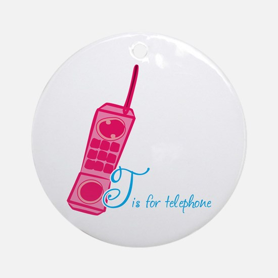 T is for telephone Ornament (Round)