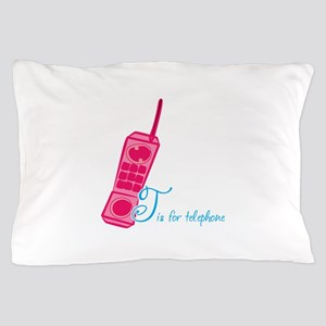 T is for telephone Pillow Case