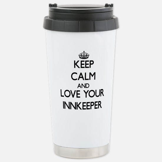 Keep Calm and Love your Innkeeper Travel Mug
