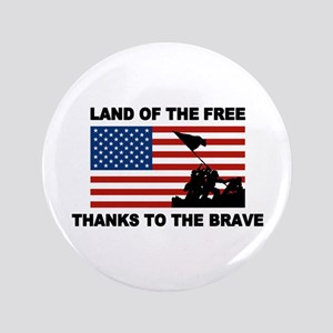 """Land Of The Free Thanks To The Brave 3.5"""" Button"""