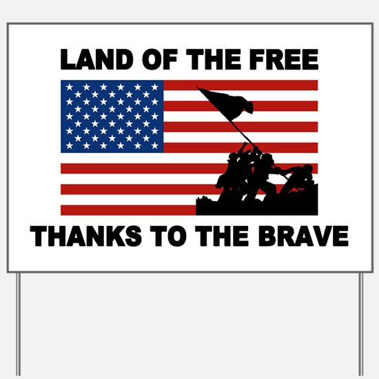 Land Of The Free Thanks To The Brave Yard Sign