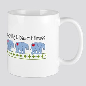 Everything Is Better In Threes Mugs