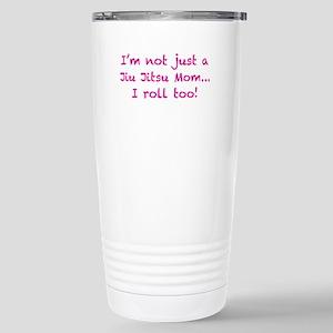 Not just a jiu jitsu mo Stainless Steel Travel Mug