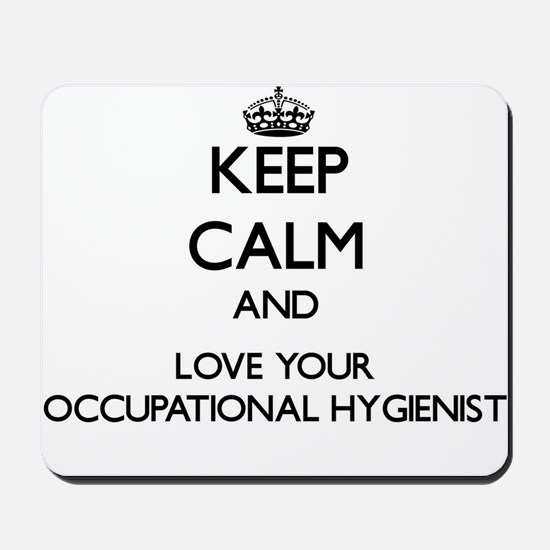 Keep Calm and Love your Occupational Hygienist Mou