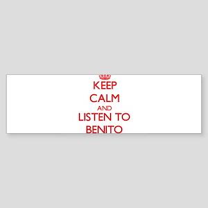 Keep Calm and Listen to Benito Bumper Sticker