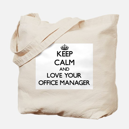 Keep Calm and Love your Office Manager Tote Bag