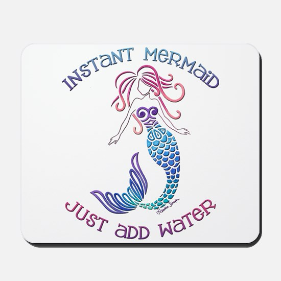 Instant Mermaid Just Add Water Mousepad