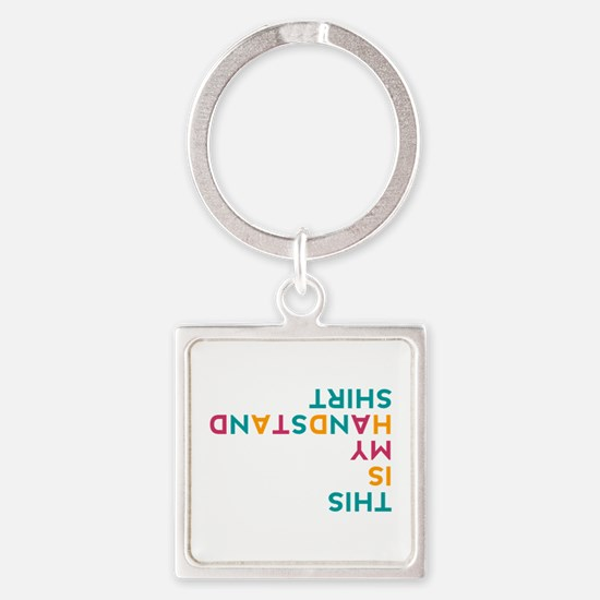 this is my handstand Square Keychain