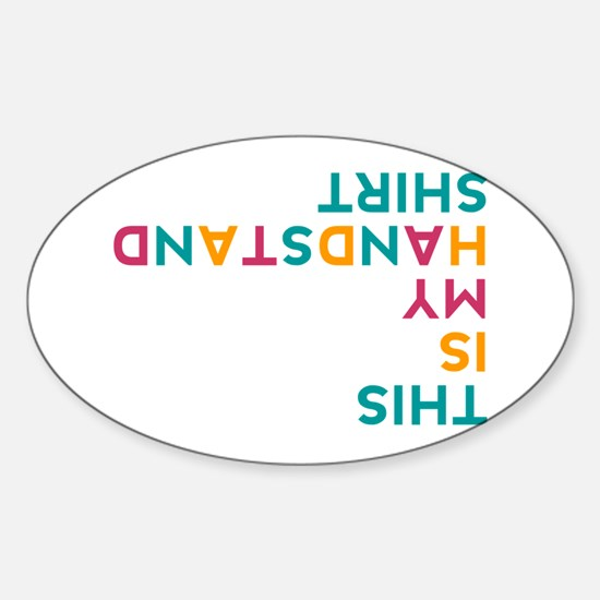 this is my handstand Sticker (Oval)