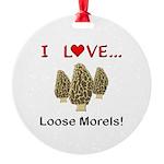 Love Loose Morels Round Ornament