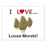Love Loose Morels Small Poster