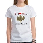 Love Loose Morels Women's T-Shirt
