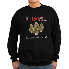Love Loose Morels Sweatshirt (dark)