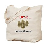 Love Loose Morels Tote Bag
