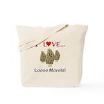 Love Loose Morels Tote Bag