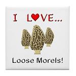 Love Loose Morels Tile Coaster