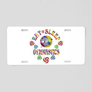 Eat Sleep Gymnastics Aluminum License Plate