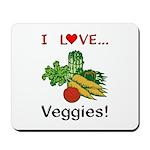 I Love Veggies Mousepad