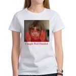 Caught Red Handed Women's T-Shirt