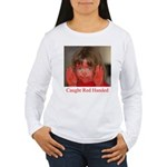 Caught Red Handed Women's Long Sleeve T-Shirt