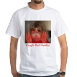 Caught Red Handed White T-Shirt