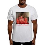 Caught Red Handed Light T-Shirt