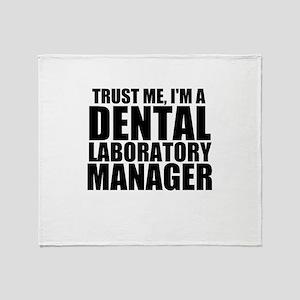 Trust Me, I'm A Dental Laboratory Manager Thro