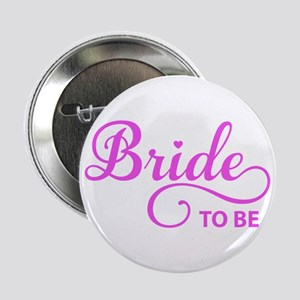 "Bride to be 2.25"" Button"