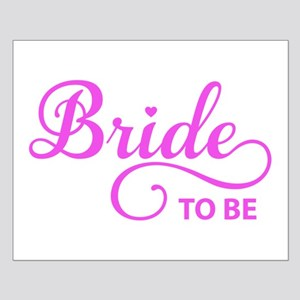 Bride to be Posters