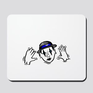 I Punched a Mime Today Mousepad