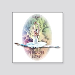 """I Leap Because I Can Square Sticker 3"""" x 3"""""""