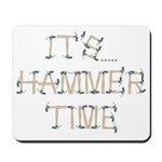 """""""It's Hammer Time"""" Mousepad"""