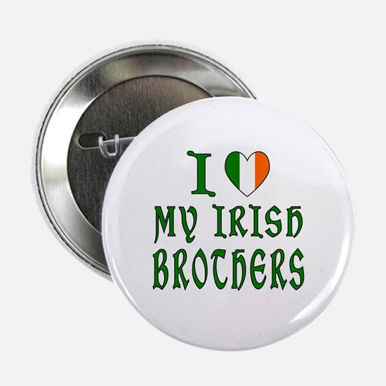 "I Love My Irish Brothers 2.25"" Button"