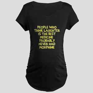 Laughter Best Medicine Maternity T-Shirt