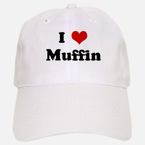 I Love Muffin Baseball Baseball Cap