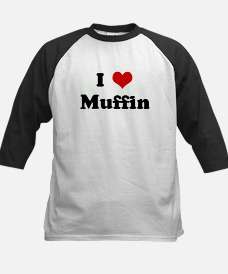 I Love Muffin Kids Baseball Jersey