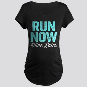 Run Now Wine Later Maternity T-Shirt